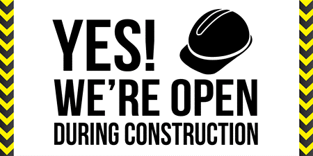 Yes! We're open during construction.