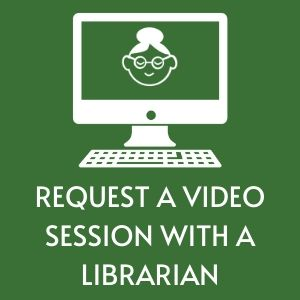 Click here to request a video session with a librarian